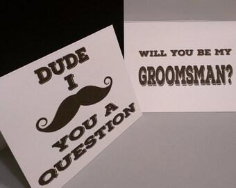 DUDE - Will you be my Groomsman? Best Man, Ring Bearer, Etc. (Set)