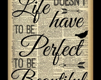 Life doesn't have to be perfect to be beautiful dictionary print fine art home decor wall art photo print