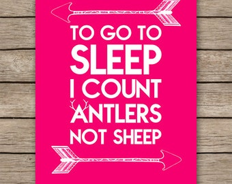 8x10 nursery print, To go to sleep I count antlers not sheep, bright pink nursery, arrow decor poster, girls room decor-INSTANT DOWNLOAD