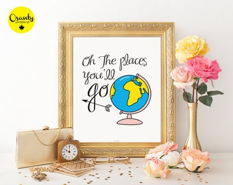 Oh the places you'll go - nursery art print, nursery globe print, nursery poster, travel poster,globe illustration, world globe, globe print