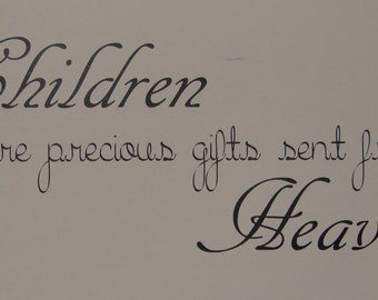 Children are precious gifts sent from Heaven, vinyl wall quote saying decal decor sticker
