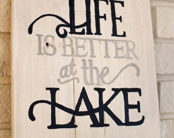 Reclaimed Life Is Better At The Lake Wooden Sign