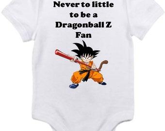 Dragonball z fan never too little Shirt  onesie you pick size newborn / 0-3 / 3-9 / 12 / 18 month 2t 3t 4t