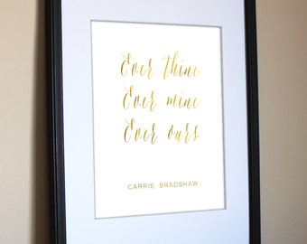 "Ever Thine Ever Mine Ever Ours | carrie bradshaw | Quote | Faux Gold Foil | SATC | Feminine | 8""x10"" Digital Download"