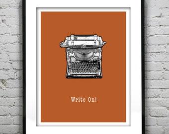 Write On Typography Grunge Retro Art Print Quote.