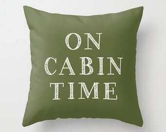 On Cabin Time Pillow Cover, Cabin Pillow Cover, Mountain Cabin Decor, Rustic Cabin, Choose Color, Hostess Gift, New Cabin Gift