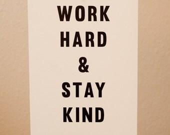 Work Hard & Stay Kind print
