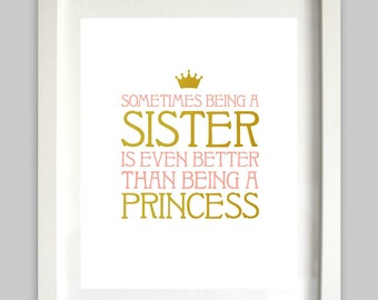 Sometimes Being a Sister is Even Better Than Being a Princess Print // Sister Wall Art // Baby Girl Nursery // Girl Decor