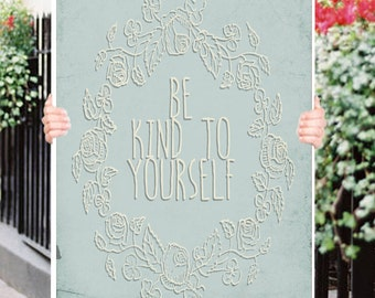 Be Kind To Yourself Typography Inspirational Quote Wall Fine Art Prints, Art Posters