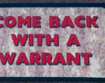 "Fun Mat ""Come Back With Warrant"""