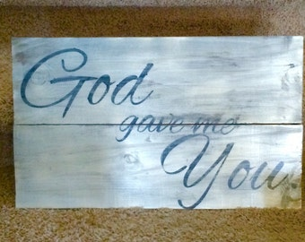 God gave me you wooden sign