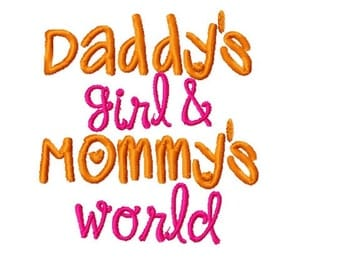 Daddy's Girl And Mommy's World - Machine Embroidery Design