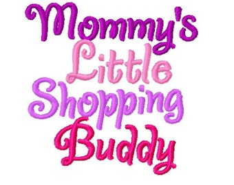Mommy's Little Shopping Buddy - Machine Embroidery Design - 4x4