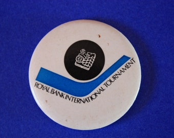 Royal Bank International Hockey Tournament Vintage Pin Back