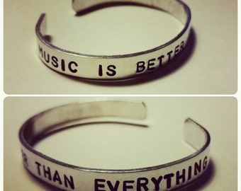 "Music is Better Than Everything - Hand-Stamped Aluminum Cuff Bracelet- 1/4"" Wide- Matt Nathanson Inspired"
