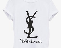 YSL Yes she Loves IT white tee T-SHIRT Fashion tee 100% Soft Cotton