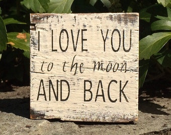 I love you to the moon and back ~ handmade rustic box sign