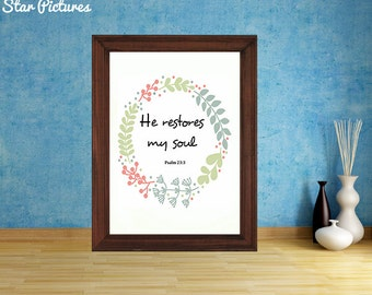 Bible verse poster. Christian wall art decor. Printable art. He restores my soul. Psalm 23 3.