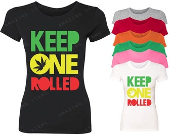 Keep One Rolled Women's T-shirt Weed Smoker shirts