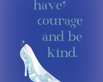 Eloquent image within have courage and be kind printable