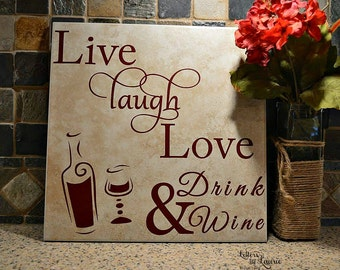 Wine Lovers Gift, Live Laugh Love & Drink Wine, Wine Lover Gift, Wine Sign, Wine Tile