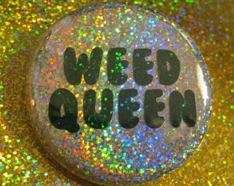 Holographic Weed Queen pin button