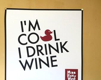 Affiche I'm Cool I drink Wine - papier artistique mat 320g - 40*40