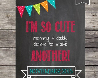 Cute SECOND BABY ANNOUNCEMENT  I'm so cute decided to make another Chalkboard Announcing Pregnancy Poster Sign Prop Printable Digital File