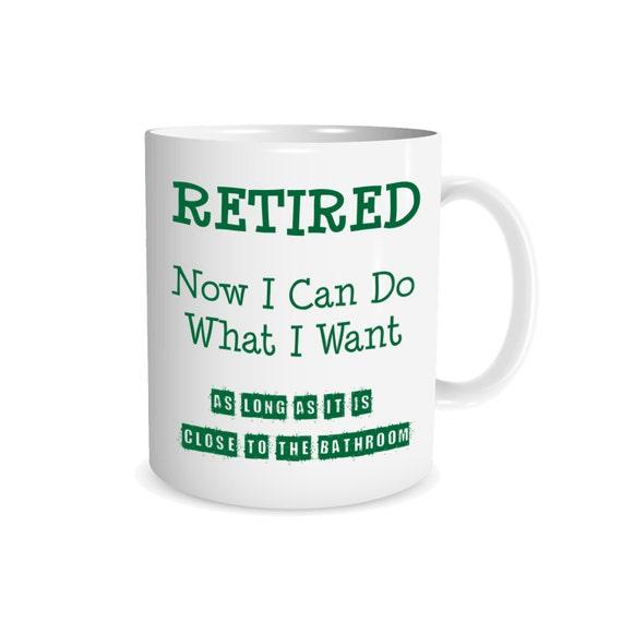 Retirement Mug Unique Coffee Mug Funny Coffee Mug Bathroom