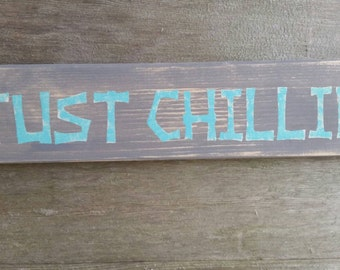 Just chillin sign