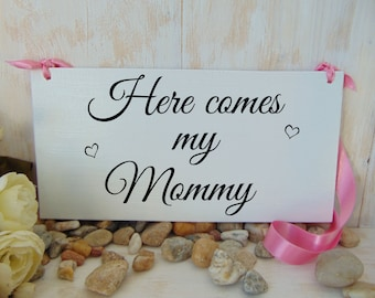 Here comes my mommy wood wedding sign. Here comes the bride alternative. Ring bearer, flower girl sign , board. Wedding decor, ceremony