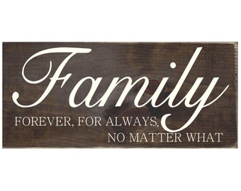 Family, Forever, For Always, No Matter What Rustic Wood Sign / Home Decor / Wall Decor (#1276)