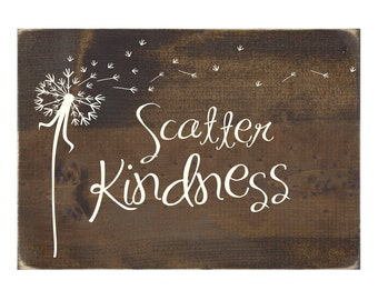 Scatter Kindness Rustic Wood Sign Wooden Wall Art Home Decor (#1457)