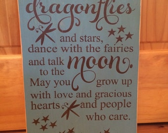 May You Touch Dragonflies & Dance with Fairies wood sign