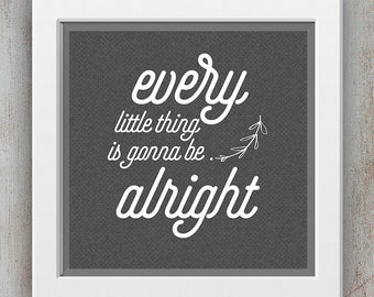 Bob Marley Lyrics - Every Little Thing is Gonna Be Alright - Quote Printable - INSTANT DOWNLOAD