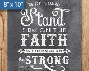 8x10 Stand Firm on the Faith - Chalkboard Wall Art, Bible Verse, Scripture Printable, Scripture art,  1 Cor. 16 v 13, Instant Download