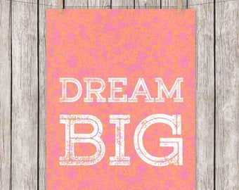 8x10 Printable Quote Dream Big Pink Orange Inspirational Wall Art, Instant Download Digital File