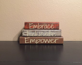 Teacher / Classroom Theme Home Decor Wood Block Stacks/Stacker - Embrace / Educate / Empower -  {Rustic, Classroom, Teacher gift}