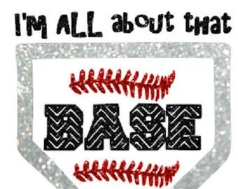 I'm all about that base Glitter Baseball Heat Transfer, Baseball glitter iron-on, chevron glitter baseball