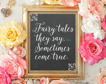 Printable Quote, Chalkboard Printable, Quote Art, Fairy Tales They Say Sometimes Come True, Typography print, 8x10 INSTANT DOWNLOAD