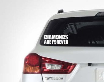 DIAMONDS ARE FOREVER Vinyl Decal