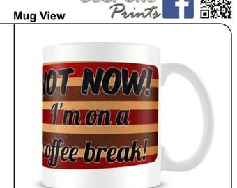 Not now mug quirky mug funny mug