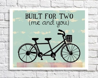Tandem Bicycle Art Bike Wedding Theme 1st Anniversary Gift Love Quote Print Bicycle Built For Two Me And You Newlywed Decor Bedroom Wall Art