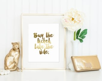 Buy the Ticket, Take the Ride Print / Hunter S. Thompson Quote / Hunter S. Thompson Print / Options: Gold Foil, White and Black