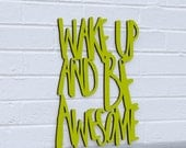 Wake Up and Be Awesome (rise & shine)