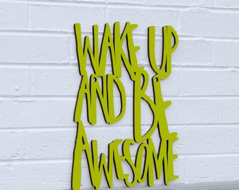 Wake Up And Be Awesome, Quote On Wood, Inspirational Sign, Motivational Sign, Office Wall Sign, Funky Wood Sign, Wood Word Sign