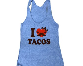 I LOVE TACOS Tank Top - Taco Sleeveless Shirt - (Ladies Sizes S, M, L,)