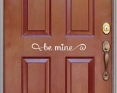Valentine's Decor - Be Mine Valentine Decal - Vinyl Decal for the Front Door -Be Mine Vinyl Lettering Entry Way or Porch Decal