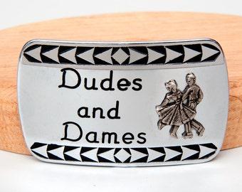 Dudes and Dames Belt Buckle Square Dance Man Women Cowboy Cowgirl