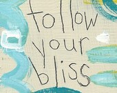 Follow Your Bliss - ART CARD - ecofriendly